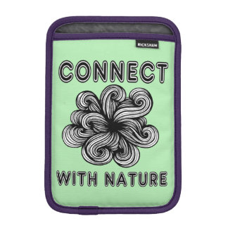 """Connect with Nature"" iPad Mini Soft Case"