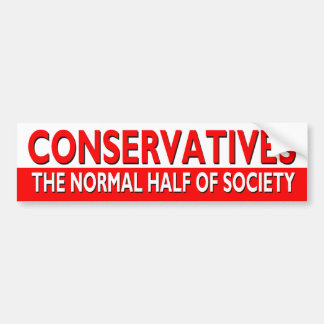 Conservatives - The Normal Half of Society Bumper Sticker