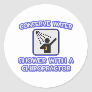 Conserve Water .. Shower With a Chiropractor Round Stickers