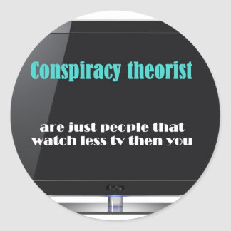 Conspiracy theorist against the media classic round sticker