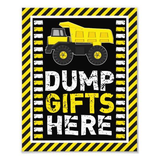 Construction Dump Gifts Here Sign • 8 x 10 Print Photo Art