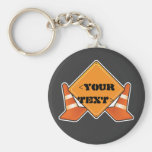CONSTRUCTION ROAD SIGN CUSTOMIZABLE, <YOUR TEXT> BASIC ROUND BUTTON KEY RING