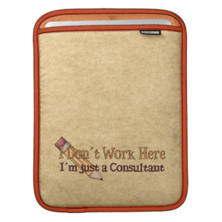 Consultant Office Humor Sleeves For iPads