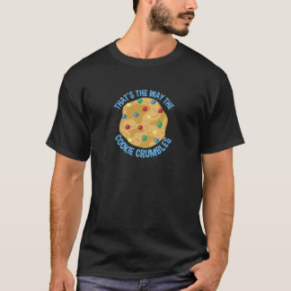 Cookie Crumbles T-Shirt