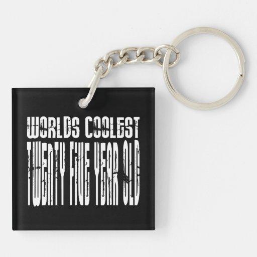 Cool 25th Birthdays Worlds Coolest Twenty Five Acrylic Keychain