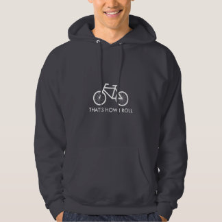 Cool bike riding hoodie | That's how i roll