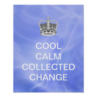 Cool Calm Collected Change Poster