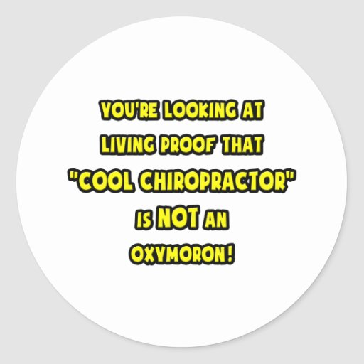 Cool Chiropractor Is NOT an Oxymoron Round Stickers