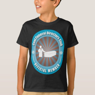 Cool Funeral Directors Club T-Shirt