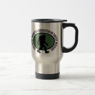 Cool Oval Squatch In These Woods Travel Mug