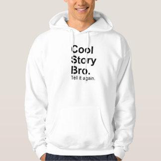 Cool Stort Bro tell it again Internet Memes Hoodie