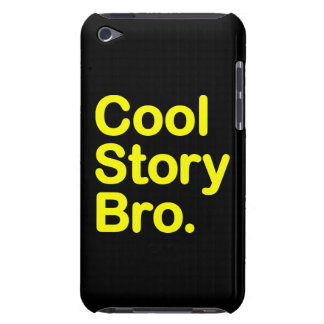 Cool Story Bro. Barely There iPod Touch Case