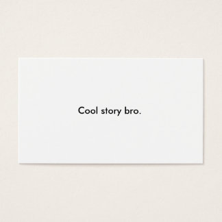 Cool Story Bro Business Card (+ tell it again)