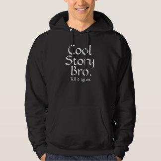 Cool Story Bro.                     DiTeRr Hoodie