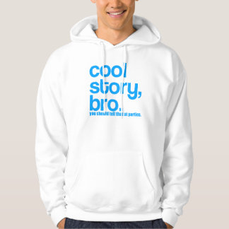 COOL STORY BRO YOU SHOULD TELL THAT AT PARTIES HOODIE