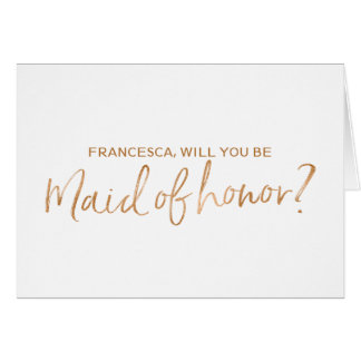 Copper Hand lettered Will you be my maid of honour Card