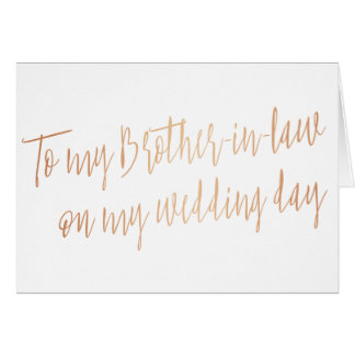 """Copper """"To my brother-in-law on my wedding day"""" Card"""