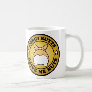"""""""Corgi Butts Drive Me Nuts"""" Mug"""