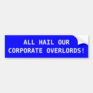 """""""Corporate Overlords"""" Bumper Sticker"""