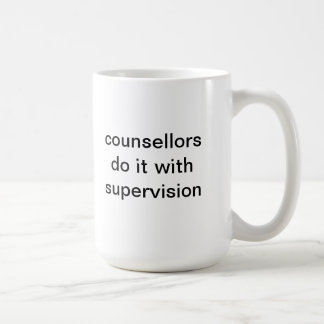 counsellors do it with supervision coffee mugs