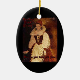 Countess Elizabeth Bathory-Give me your tired.... Ceramic Oval Decoration