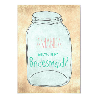 Country rustic mason jar Will you be my Bridesmaid 13 Cm X 18 Cm Invitation Card