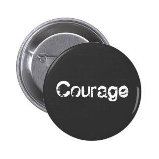 Courage 6 Cm Round Badge