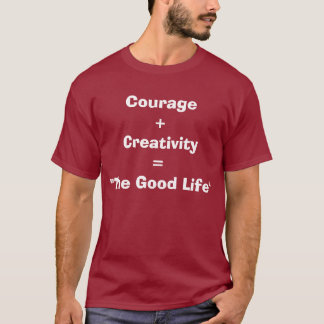 """""""Courage And Creativity"""" T-Shirt"""