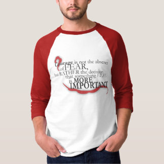 Courage Is Not... Shirt