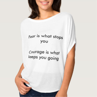 Courage Keeps You Going T-Shirt