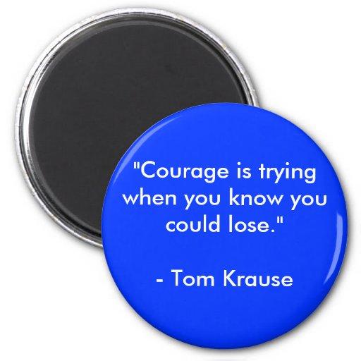Courage Refrigerator Magnet