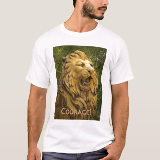 Courage! T-Shirt