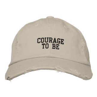 Courage To Be Embroidered Cap Embroidered Baseball Cap