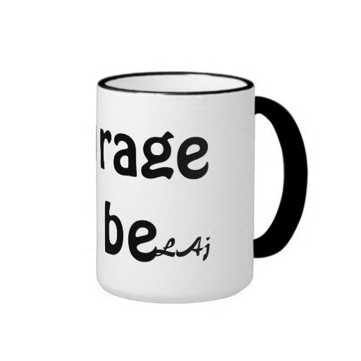 Courage to be Mug
