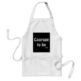 Courage To Be White on Black Apron