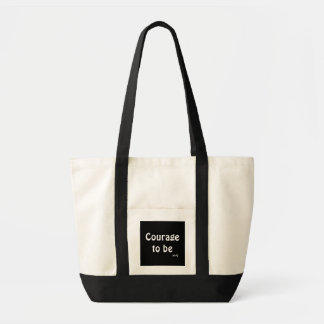 Courage to Be White on Black Bag