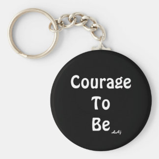 Courage To Be White on Black Keychain