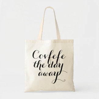 Covfefe the day away | funny women's totebag