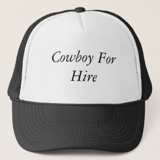 Cowboy For Hire Trucker Hat