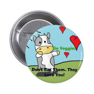 Cows, Don't Eat Them. They Love You!, Go Veggie! 6 Cm Round Badge