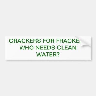 CRACKERS FOR FRACKERS BUMPER STICKER