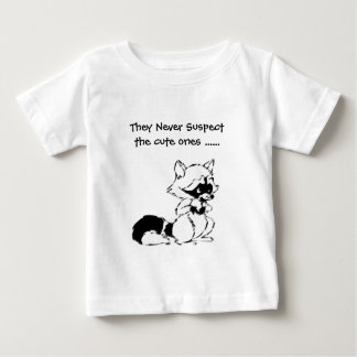 Crafty Racoon Never Suspect the Cute Ones Baby T-Shirt