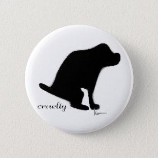 """Crapping on Cruelty"" 6 Cm Round Badge"