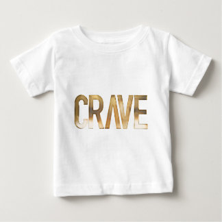 CRAVE BABY T-Shirt