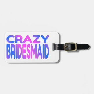 Crazy Bridesmaid Tag For Bags