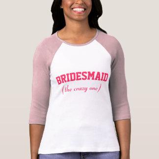 Crazy Bridesmaid T-Shirt