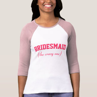 Crazy Bridesmaid Tshirts