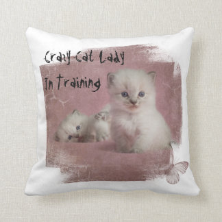 Crazy Cat Lady In Training Throw Pillow