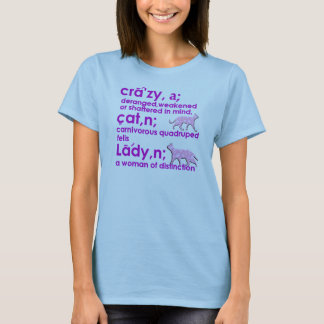 Crazy Cat Lady The True Definition T-Shirt