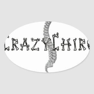 Crazy Chiro - Revolution in Chiropractic Oval Stickers